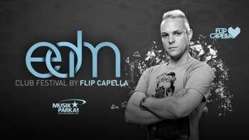 EDM Clubfestival Feat. Flip Capella im Musikpark A1