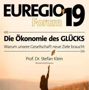 """EURGEGIO-Forum 2019 """"Die Ökonomie des Glücks"""""""