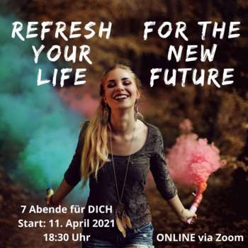 Refresh your life for the new future